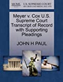 Meyer V. Cox U. S. Supreme Court Transcript of Record with Supporting Pleadings, John H. Paul, 1270113097