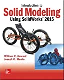 Introduction to Solid Modeling Using SolidWorks 2015 11th Edition