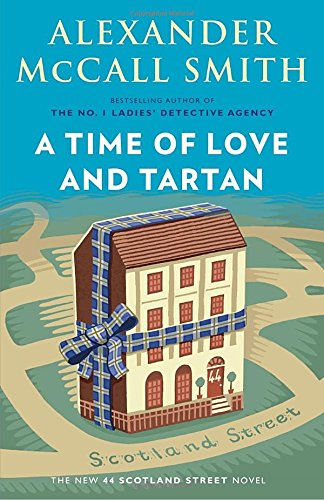 A Time of Love and Tartan (44 Scotland Street Series) Super Street Series