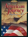 img - for The American Journey: Beginnings to 1877 book / textbook / text book