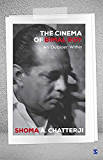 The Cinema of Bimal Roy: An 'Outsider' Within