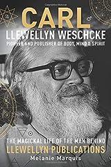 Carl Llewellyn Weschcke: Pioneer & Publisher of Body, Mind & Spirit Hardcover