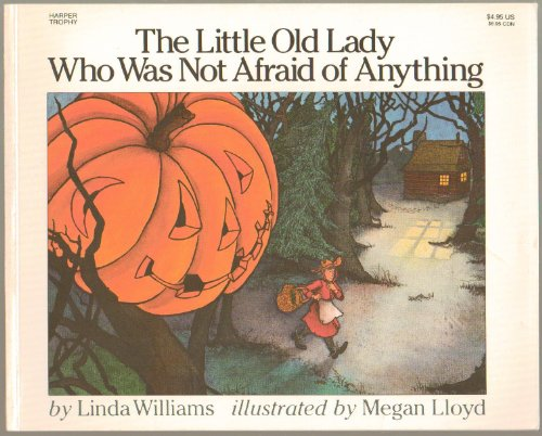 The Little Old Lady Who Was Not Afraid of Anything (Halloween Story) She Must Lead with a Pumpkin Head, a Tall Black Hat and Other Spooky Objects That Follow Her in the Woods Trying to Scare Her - First Harper Trophy Edition 1988
