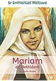 Mariam de Bethleem, la Petite Arabe