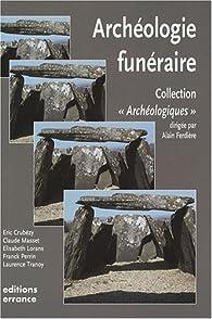 L'archéologie funéraire par Eric Crubézy