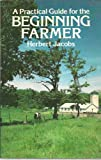 img - for A Practical Guide for the Beginning Farmer book / textbook / text book