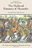 Medieval Romance of Alexander : The Deeds and Conquests of Alexander the Great, Wauquelin, Jehan, 1843843323