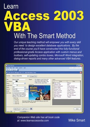 Learn Access 2003 VBA With The Smart Method by The Smart Method Ltd