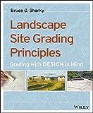 landscape site grading principles grading with design in mind