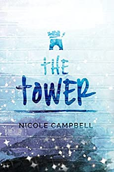 The Tower by [Campbell, Nicole]