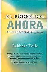El poder del ahora: Un camino hacia la realizacion espiritual (Spanish Edition) Paperback