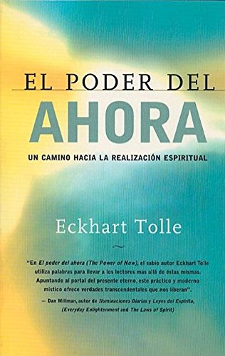 el-poder-del-ahora-un-camino-hacia-la-realizacion-espiritual-spanish-edition