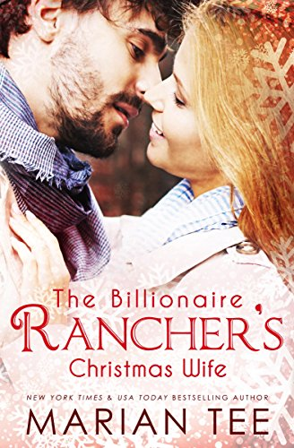 The Billionaire Rancher's Christmas Wife: A Modern Day Small Town Romance (Evergreen's Mail-Order Brides Book 2)