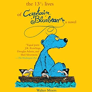 The 13 1/2 Lives of Captain Bluebear Audiobook