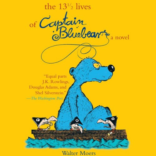 The 13 1/2 Lives of Captain Bluebear by Blackstone Audio, Inc.
