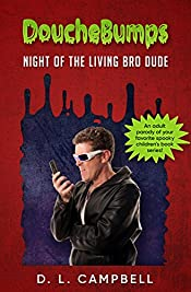 Night of the Living Bro Dude (Douchebumps)