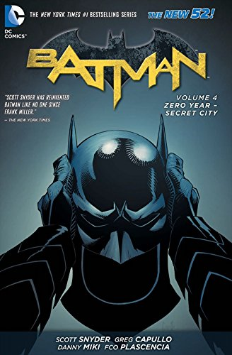 Batman, Volume 4: Zero Year - Secret City