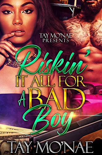 Riskin It All For A Bad Boy: A Standalone Novel (Best Selling African American Romance Novels)