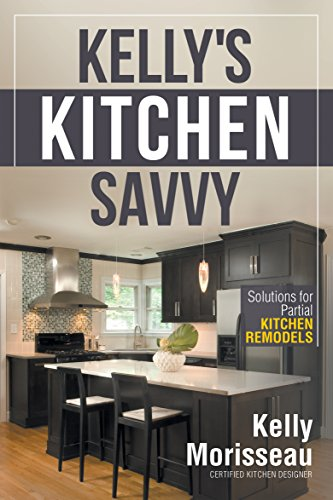 Kelly's Kitchen Savvy: Solutions for Partial Kitchen Remodels