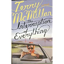 The Interruption of Everything [Hardcover] by McMillan, Terry