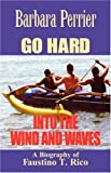 Go Hard into the Wind and Waves, Barbara Perrier, 1591606624