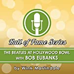 The Beatles at the Hollywood Bowl: With Bob Eubanks | Wink Martindale