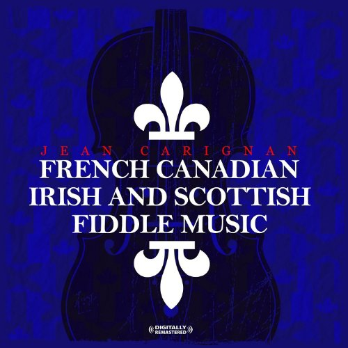French Canadian, Irish and Scottish Fiddle Music (Digitally Remastered)