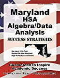 Maryland HSA Algebra/Data Analysis Success Strategies Study Guide: Maryland HSA Test Review for the Maryland High School Assessments