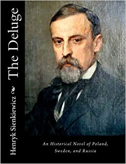 The Deluge: An Historical Novel of Poland, Sweden, and Russia: Volume 2 by Henryk Sienkiewicz (2015-08-03)