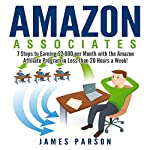 Amazon Associates: 7 Steps to Earning $2,000 per Month Through the Amazon Affiliate Program in Less Than 20 Hours a Week! | Gregory Anderson
