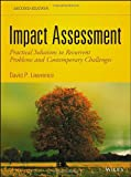 Impact Assessment: Practical Solutions to Recurrent Problems and Contemporary Challenges, David P. Lawrence, 1118097378