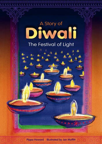 A Story of Diwali The Festival of Light Amazon.co.uk Pippa Howard Jan Moffitt 9780957448100 Books  sc 1 st  Amazon UK & A Story of Diwali: The Festival of Light: Amazon.co.uk: Pippa Howard ...