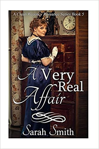 A Very Real Affair (A Clean Regency Romance Series Book 5)
