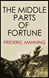 The Middle Parts of Fortune by Frederic Manning front cover