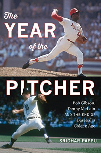 Book Cover: The Year of the Pitcher: Bob Gibson, Denny McLain, and the End of Baseball's Golden Age