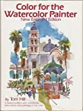 Color for the Watercolor Painter, Tom Hill, 0823007340