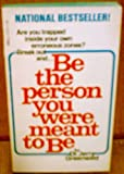 img - for Be the Person You Were Meant to Be: Antidotes to Toxic Living book / textbook / text book