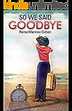 So We Said Goodbye: A Contemporary Fiction Novel