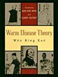 img - for Warm Disease Theory: Wen Bing Xue book / textbook / text book