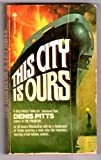 This City Is Ours, Denis Pitts, 0380018519