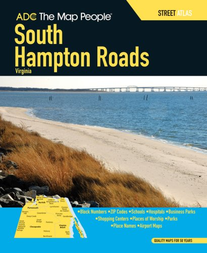 (ADC The Map People South Hampton Roads, Virginia: Street Atlas (South Hampton Roads, Virginia Street Map Book))