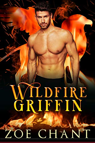 Wildfire Griffin (Fire & Rescue Shifters: Wildfire Crew Book ()
