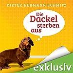 Die Dackel sterben aus | Dieter Hermann Schmitz