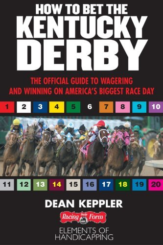 Betting The Kentucky Derby How To Wager And Win On America S Biggest Horse Race