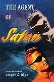 The Agent of Satan, Joseph C. Idigo, 0595160972