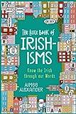 The Little Book of Irishisms: Know the Irish