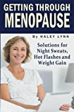Getting Through Menopause: Solutions for Night Sweats, Hot Flashes and Weight Gain