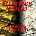 Putin's Gold: Korea Trilogy, Book 3 | David Joseph