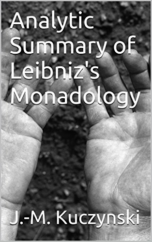 "leibniz monadology Gödel described his general philosophical theory to hao wang as ""a monadol-  ogy with a central monad [] like the monadology of leibniz in."