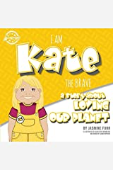 I Am Kate the Brave: a story about loving our planet (The Achievers) Paperback